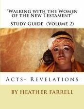 Walking with the Women of the New Testament Study Guide (Volume 2) : Acts- Re...