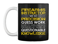 Firearms Instructor Precision - We Do Guess Work Based On Gift Coffee Mug