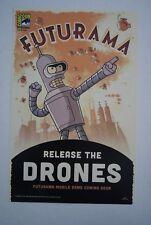 SDCC Comic Con 2015 EXCL Futurama RELEASE THE DRONES poster