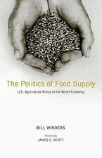 The Politics of Food Supply: U.S. Agricultural Policy in the World Economy [Yale