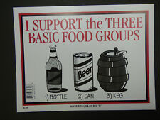 "I Support the Three Basic Food Groups Bottle Can Keg Funny Bar Sign 9""x12"" N49"