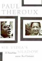 """VERY GOOD"" Sir Vidia's Shadow: A Friendship Across Five Continents, Theroux, Pa"