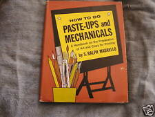 How to do Paste-Ups and Mechanicals Ralph Maurello 1960