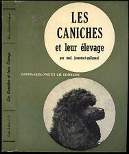 M. Jeancourt-Galignani : LES CANICHES et leur ELEVAGE - 1958. Chiens
