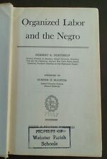 Organized labor and the Negro, Herbert R Northrup, book 1944 2nd Ed hard cover