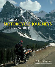 Great Motorcycle Journeys of the World by Colette Coleman (Hardback, 2008)