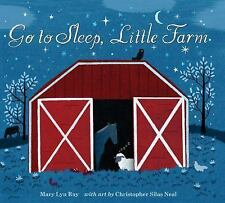 Go to Sleep, Little Farm (lap board book): By Ray, Mary Lyn