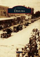 Dinuba [Images of America] [CA] [Arcadia Publishing]