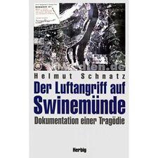 Der Luftangriff auf Swinemünde - Dokumentation einer Tragödie - Helmut Schnatz