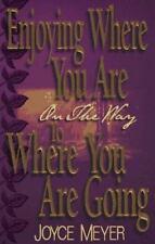 ENJOY WHERE YOU ARE BY JOYCE MEYER