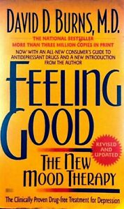 Feeling Good The New Mood Therapy David D. Burns, M.D.