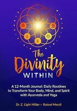 The Divinity Within: A 12-Month Journal: Daily Routines to Transform Your Body,