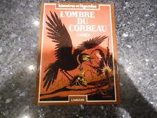 belle reedition histoire et legende l'ombre du corbeau