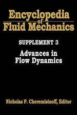 Encyclopedia of Fluid Mechanics: Supplement 3: Advances in Flow Dynamics (Includ