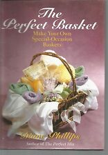 The Perfect Basket : Make Your Own Special Occasion Baskets by Diane Phillips (1