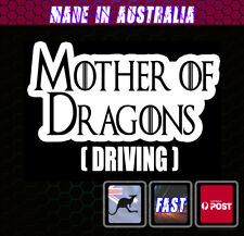 Sticker - Mother of Dragons Driving GOT Funny Decal Vinyl White Game Of thrones