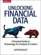 Unlocking Financial Data : A Practical Guide to Technology for Analysts and...