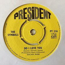 "THE SYMBOLS: ""DO I LOVE YOU"" b/w ""SCHOOLGIRL"" on UK PRESIDENT PT 216"