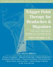 Trigger Point Therapy For Headaches & Migraines: Your Self-Treatment Workbook...