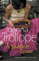A Spanish Lover, Trollope, Joanna, Very Good Book