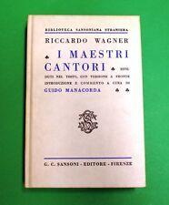 I maestri cantori di Norimberga - R. Wagner - Ed. Sansoni  - Guido Manacorda