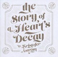 KRISTOFER ASTRÖM - THE STORY OF A HEART'S DECAY  CD NEU