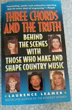 Three Chords and the Truth : Behind the Scenes with Those Who Make and Shape...