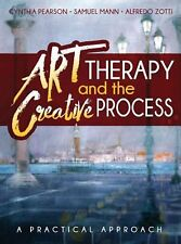 Art Therapy and the Creative Process: A Practical Approach by Cynthia Pearson (E