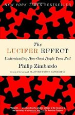 The Lucifer Effect: Understanding How Good People Turn Evil by Philip Zimbardo,
