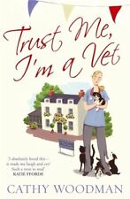 Trust Me, I'm a Vet: The Otter House Vets Series (Talyton St George) By Cathy W