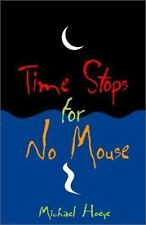 Time Stops for No Mouse Bk. 1 by Michael Hoeye (2000, Paperback)