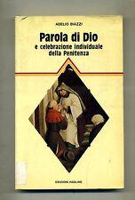 Adelio Biazzi #PAROLA DI DIO E CELEBRAZIONE INDIVIDUALE DELLA PENITENZA# Paoline