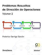 Problemas Resueltos de Direccion de Operaciones (Vol. 2) by Federico Garriga...