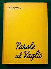 PAROLE AL VAGLIO - Giuseppe L. Messina - Signorelli - 1965
