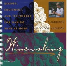 Winemaking: Recipes, Equipment, and Techniques for Making Wine at Home, Anderson