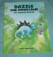 Dazzle the Dinosaur by Marcu Pfister PB, 1994
