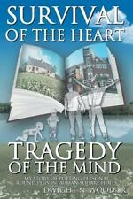 Survival of the Heart Tragedy of the Mind: My Story of Putting Personal Round