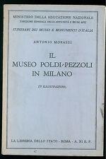 MORASSI ANTONIO IL MUSEO POLDI-PEZZOLI IN MILANO LIBRERIA STATO 1932 ARTE LOCALE
