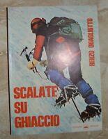 RENZO QUAGLIOTTO - SCALATE SU GHIACCIO - ED:AGIELLE - ANNO:1981   (FB)