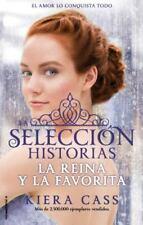 La Reina y la Favorita : Historias de la Selección - Volumen 2 by Kiera Cass...