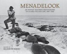 Menadelook: An Inupiat Teacher's Photographs of Alaska Village Life, 1907-1932
