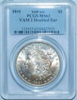 1891 P PCGS MS63 VAM-2 Doubled Ear Top-100 Morgan Silver Dollar