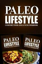 Paleo Lifestyle - Comfort Food and Lunch Cookbook : Modern Caveman CookBook...