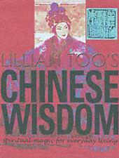 Lillian Too's Chinese Wisdom: Spiritual Magic for Everyday Living, Too, Lillian,