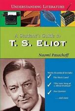 A Student's Guide to T. S. Eliot (Understanding Literature)-ExLibrary