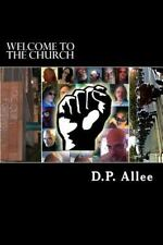 Welcome to the Church : Observation of a Rebellion in the 21st Century by...