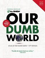 Our Dumb World The Onion Good