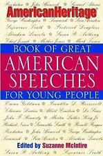 American Heritage Book of Great American Speeches for Young People by Suzanne...