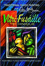 VITRI-FUSAILLE / TRADITIONAL GLASS PAINTING with PETER McGRAIN