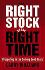 The Right Stock at the Right Time - Larry Williams
